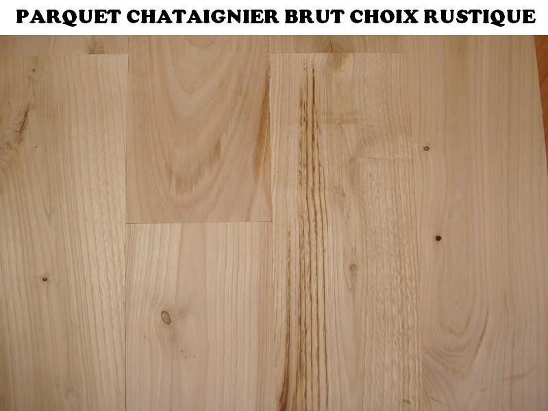 parquet ch taignier brut choix rustique top bois direct. Black Bedroom Furniture Sets. Home Design Ideas